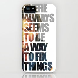 """MacGyver said: """"There always seems to be a way to fix things"""" iPhone Case"""