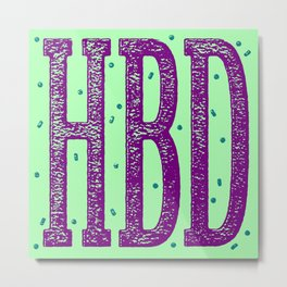 HBD Metal Print