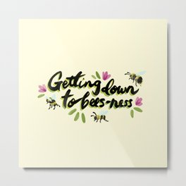 Getting down to bees-ness Metal Print