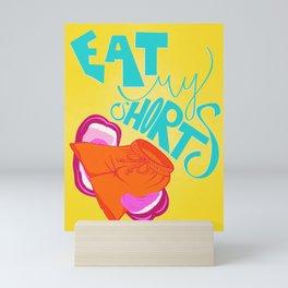 EAT MY SHORTS! Mini Art Print