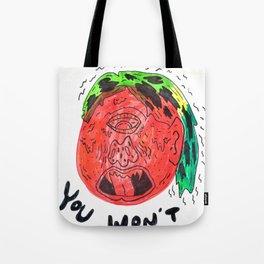 You Won't Tote Bag