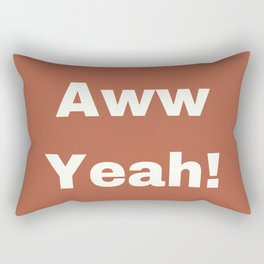 Aww Yeah Rectangular Pillow