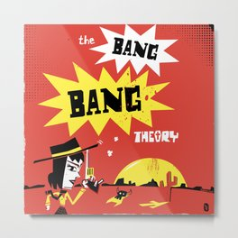 The Bang Bang Theory Metal Print