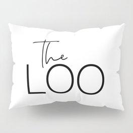 The Loo Pillow Sham
