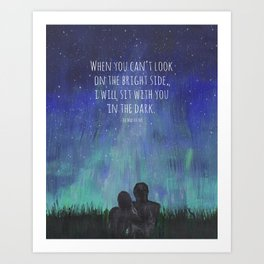 When you Can't Look on the Bright Side, I will Sit with You in the Dark Mad Hatter Quote Art Art Print