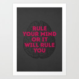 Rule Your Mind Art Print