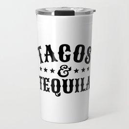 Tacos & Tequila Travel Mug