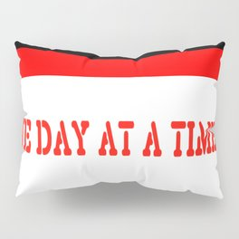 One Day at a Time (red brick) Pillow Sham