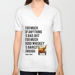Mark Twain Quote, Too Much Of Anything Is Bad, Party Decor, Whiskey Print, Bar Decor Unisex V-Neck