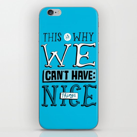 Can't Have Nice Things iPhone & iPod Skin