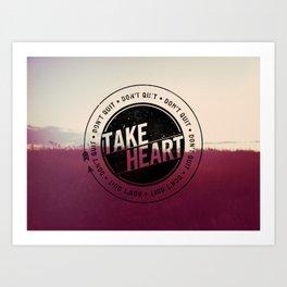 Take Heart Art Print
