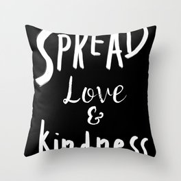 Spread  Love And Kindness Throw Pillow