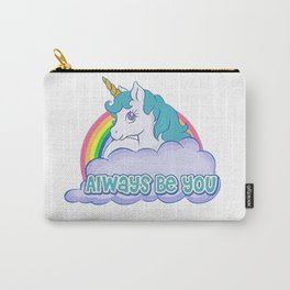 Always Be You Shirt Carry-All Pouch