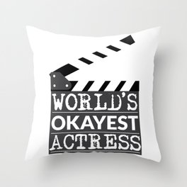 Funny Actress Gift - World's Okayest Actress  Throw Pillow