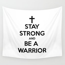 Stay Strong Warrior Wall Tapestry