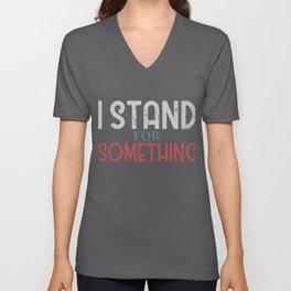 American Patriot I Don't Kneel I Stand For Something Unisex V-Neck
