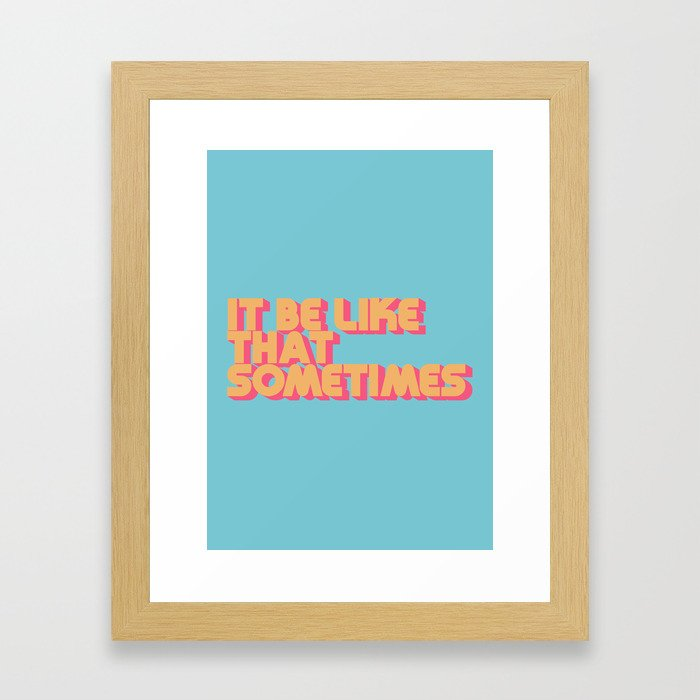 """It be like that sometimes"" Retro Blue Framed Art Print"