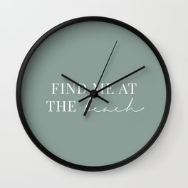 Find me at the beach / Words, Quotes / Pastel Wanderlust Typography art print Wall Clock
