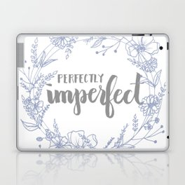 Perfectly Imperfect Laptop & iPad Skin