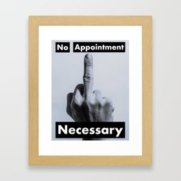 No Appointment Necessary (Blk) Framed Art Print