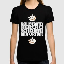 Reluctantly Heroic Soldiers of Misfortune T-shirt