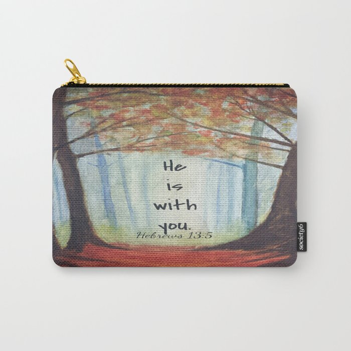 He is with you Carry-All Pouch