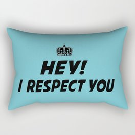 "I Respect you ""Blue"" Rectangular Pillow"