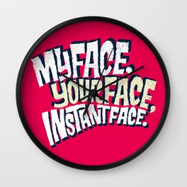 MyFace, YourFace, InstantFace Wall Clock