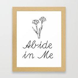 Abide in Me Framed Art Print