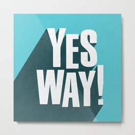 Yes Way white and blue inspirational typography poster bedroom wall home decor Metal Print
