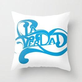 LA VERDAD Throw Pillow