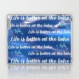 Life Is Better At The Lake Laptop & iPad Skin