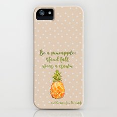 Be a pineapple- stand tall, wear a crown and be sweet on the insite iPhone (5, 5s) Slim Case
