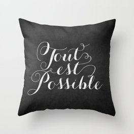Tout est possible Throw Pillow