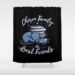 Chosen Family - My Best Friends Shower Curtain