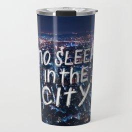 No Sleep in the City Travel Mug
