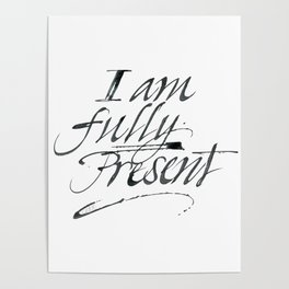 I am fully present Poster