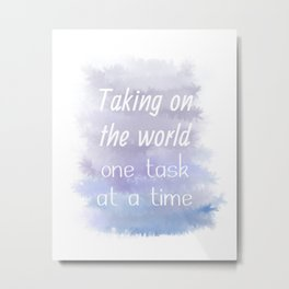 Taking On The World One Task At A Time (white, blue, violet) Metal Print