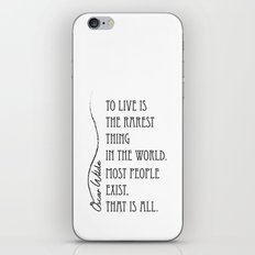 To live is the rarest thing in the world iPhone & iPod Skin