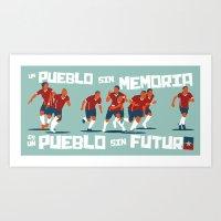 Un Pueblo Sin Memoria, es Un Pueblo sin Futuro Art Print