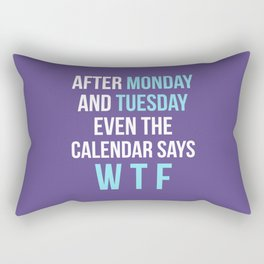 After Monday and Tuesday Even The Calendar Says WTF (Ultra Violet) Rectangular Pillow