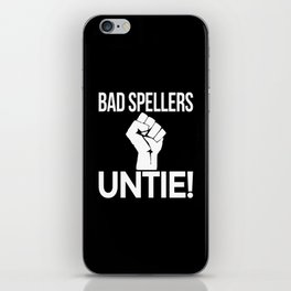 BAD SPELLERS UNTIE! (Black & White) iPhone Skin
