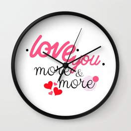 Valentine Love You More And More Wall Clock
