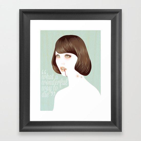 What a Wonderful Way to Die Framed Art Print