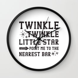 Twinkle Twinkle little Star Point Me To The Bar Wall Clock