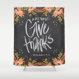 Floral Give Thanks   1 Thessalonians 5:18 Shower Curtain