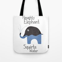 Naughty Elephant Squirts Water. Tote Bag