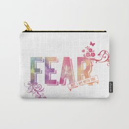 fear not, for I am with you Carry-All Pouch