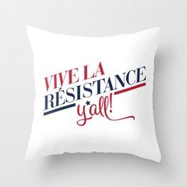 Vive La Résistance, y'all! Throw Pillow