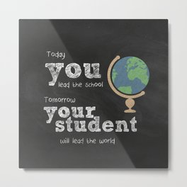 Lead the world | Teacher Appreciation Metal Print